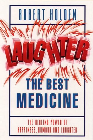 9780722528273: Laughter The Best Medicine: The Healing Powers of Happiness, Humour and Joy