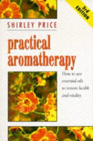 9780722528501: Practical Aromatherapy: How to Use Essential Oils to Restore Vitality