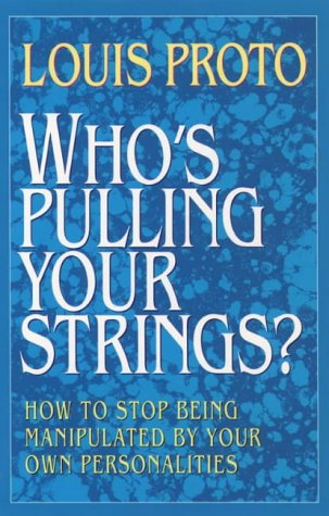 9780722528709: Who's Pulling Your Strings?: How to Stop Being Manipulated by Your Own Personalities