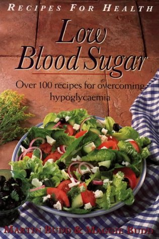 9780722529133: Low Blood Sugar: Over 100 Recipes for overcoming Hypoglycaemia (Recipes for Health)