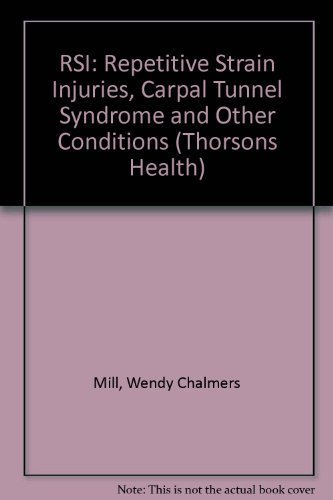 9780722529195: Rsi: Repetitive Strain Injury : Repetitive Strain Injury, Carpal Tunnel Syndrome and Other Office Numbers (Thorsons Health)
