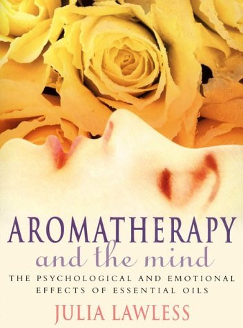 9780722529270: Aromatherapy and the Mind: An Exploration into the Psychological and Emotional Effects of Essential Oils