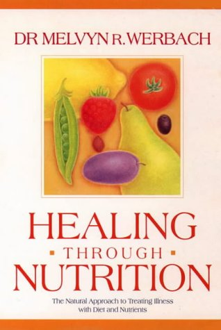 9780722529416: Healing Through Nutrition: The Natural Approach to Treating Illness with Diet and Nutrients