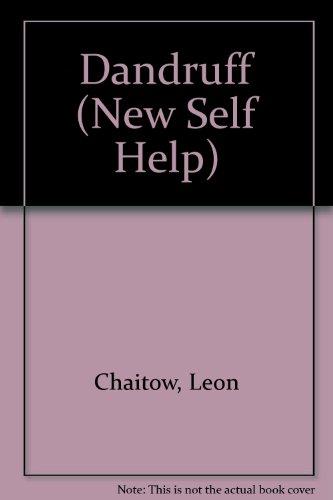 New Self Help: Dandruff: Natural Methods for Overcoming Dandruff and Other Scalp Disorders (New Self-help) (9780722530160) by Chaitow, Leon