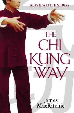 9780722530252: The Chi Kung Way: Alive With Energy