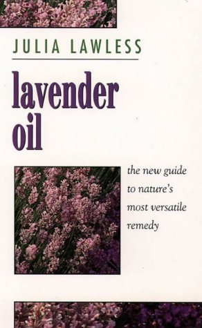 9780722530313: Lavender Oil: The New Guide to Nature's Most Versatile Remedy