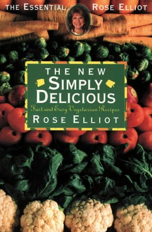 9780722530429: The New Simply Delicious/Fast and Easy Vegetarian Recipes (Essential Rose Elliot)