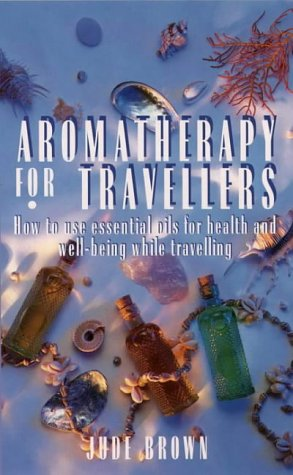 Aromatherapy for Travellers
