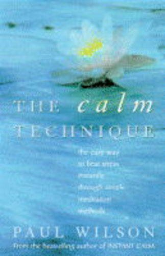 9780722531532: The Calm Technique: The Easy Way to Beat Stress Instantly Through Simple Meditation Methods