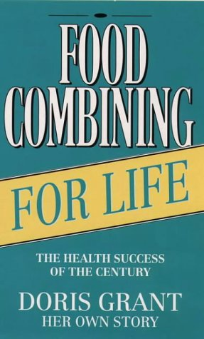 Food Combining for Life: Health Success of the Century (9780722531655) by Doris Grant
