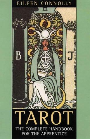 Tarot: The Complete Handbook: Connolly, Eileen