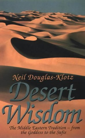 9780722532232: Desert Wisdom: Middle Eastern Tradition - From the Goddess to the Sufis