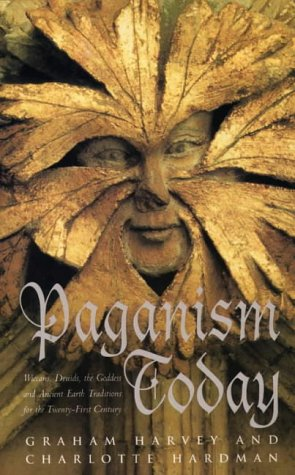 9780722532331: Paganism Today: Wiccans, Druids, the Goddess and Ancient Earth Traditions for the Twenty-First Century