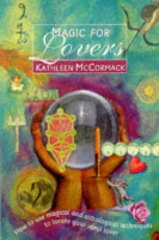 Magic for Lovers: How to Use Magical and Astrological Techniques to Locate Your Ideal Lover (0722532733) by Kathleen McCormack