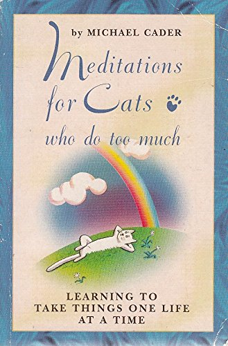 9780722532775: Meditations for Cats Who Do Too Much : Learning to Take Things One Life at a Time