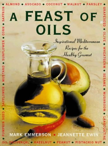 A Feast of Oils- Inspirational Mediterranean Recipes for the Healthy Gourmet