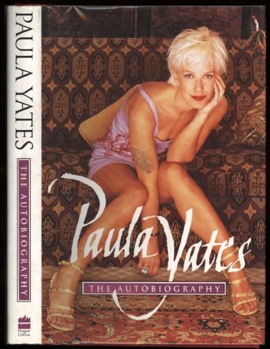 Paula Yates: The Autobiography (9780722532959) by Paula Yates