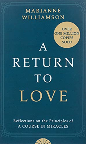 "9780722532997: A Return to Love: Reflections on the Principles of a ""Course in Miracles"""