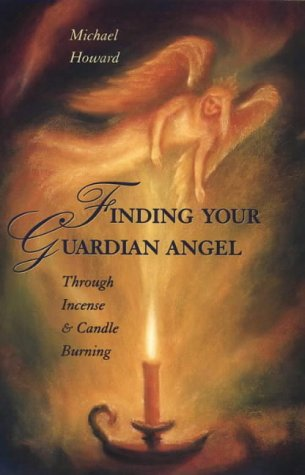 9780722533000: Finding Your Guardian Angel: Through Incense and Candle Burning (Paths to Inner Power Series)