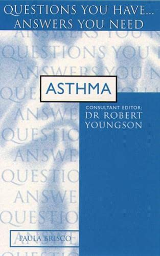 9780722533130: Asthma: Questions You Have...Answers You Need (Questions You Have...answers You Need)