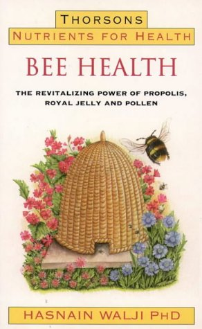 9780722533239: Nutrients for Health - Bee Health: Revitalizing Power of Propolis, Royal Jelly and Pollen