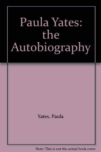 9780722533277: Paula Yates: the Autobiography