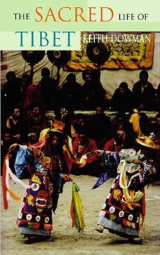 The Sacred Life of Tibet: Dowman, Keith