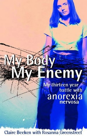 9780722533840: My Body, My Enemy: My 13 Year Battle with Anorexia Nervosa
