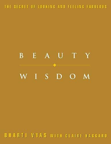 Beauty Wisdom: Vyas, Bharti
