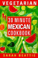 9780722534267: 30 Minute Vegetarian Mexican