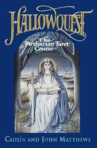 9780722534489: Hallowquest: The Arthurian Tarot Course: A Tarot Journey Through the Arthurian World