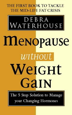 9780722534496: Menopause Without Weight Gain: The 5 Step Solution to Challenge Your Changing Hormones