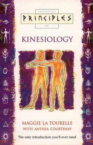 9780722534540: Kinesiology: The only introduction you'll ever need (Principles of)