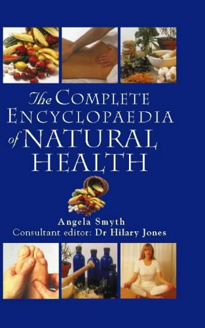 9780722534557: The Complete Encyclopedia of Natural Health: A-Z of Natural Health for Common Ailments