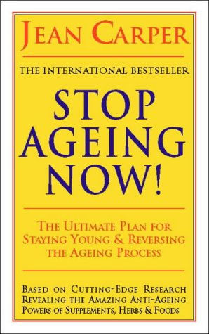 9780722534564: Stop Ageing Now: Ultimate Plan for Staying Young and Reversing the Ageing Process