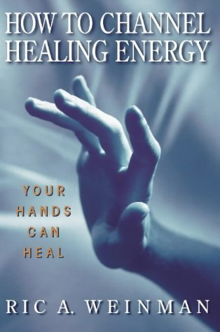 9780722534717: How to Channel Healing Energy: Your Hands Can Heal