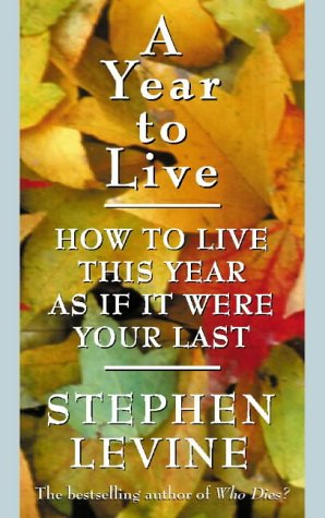 9780722535257: A Year to Live: How to live this year as if it were your last