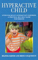 9780722535318: Hyperactive Child: Attention Deficit Hyperactivity Disorder - A Practical Self Help Guide for Parents