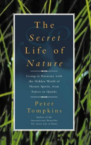 9780722535547: The Secret Life of Nature: Living in Harmony with the Hidden World of Nature Spirits from Fairies to Quarks