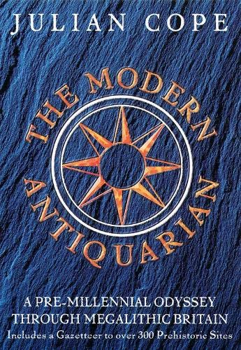9780722535998: The Modern Antiquarian: A Pre-millennial Odyssey Through Megalithic Britain : Including a Gazetteer to Over 300 Prehistoric Sites