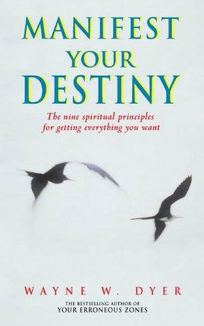 9780722536025: Manifest Your Destiny: The nine spiritual principles for getting everything you want