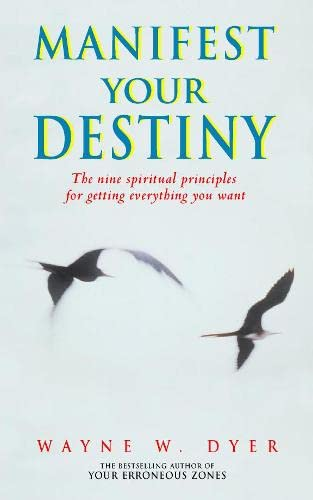 9780722536025: Manifest Your Destiny - The Nine Spiritual Principles For Getting Everything You Want