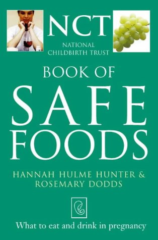 9780722536070: Safe Food: What to Eat and Drink in Pregnancy (National Childbirth Trust Guides)