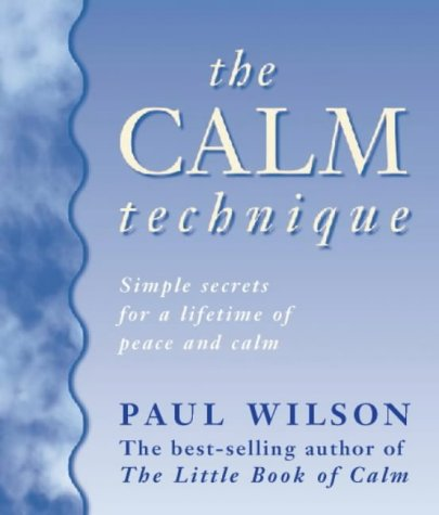 9780722536261: The Calm Technique: The Easy Way to Beat Stress Instantly Through Simple Meditation Methods