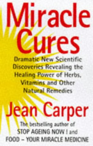 9780722536292: Miracle Cures: Dramatic New Scientific Discoveries Revealing the Healing Powers of Herbs, Vitamins, and Other Natural Remedies
