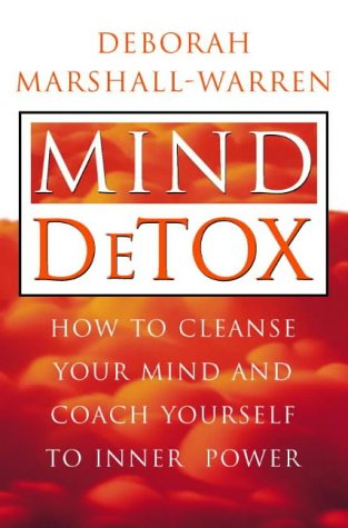 9780722536476: Mind Detox: How to Cleanse Your Mind and Coach Yourself to Inner Power