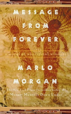 9780722536513: Message from Forever: A Novel of Aboriginal Wisdom