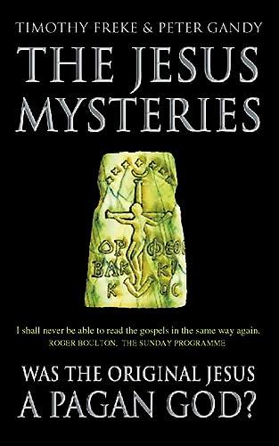 9780722536773: The Jesus Mysteries: Was the `Original Jesus' a Pagan God?