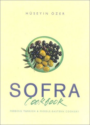 9780722536827: Sofra Cookbook: Modern Turkish and Middle-Eastern Cookery