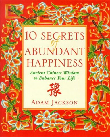 9780722536896: 10 Secrets of Abundant Happiness: Ancient Chinese Wisdom to Enhance Your Life